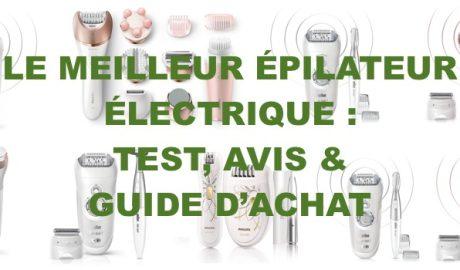 Guide d'achat des MEILLEURS ÉPILATEURS ÉLECTRIQUES - Laboconso.com